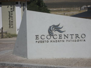 The sign at Ecocentro Puerto Madryn, Patagonia